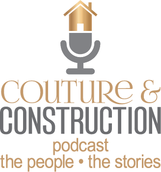 Couture and Construction podcast about luxury construction and design industry